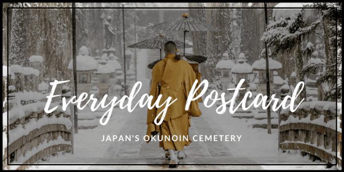 Everyday Postcard from Japan's Okunoin Cemetery