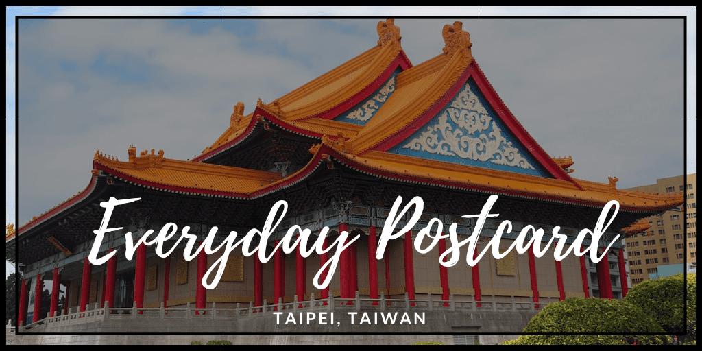 Everyday Postcard from Taipei, Taiwan