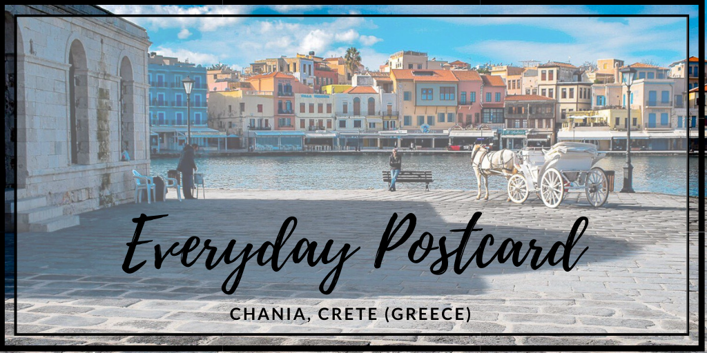 Everyday Postcard from Chania Crete Greece