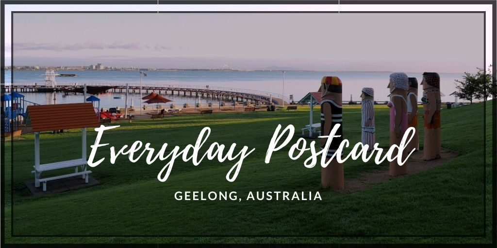 Everyday Postcard from Geelong, Australia