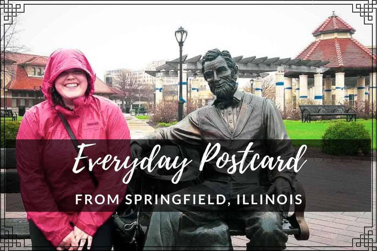 Everyday Postcard from Springfield Illinois