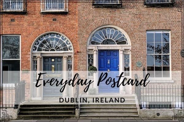 Everyday Postcard from Dublin, Ireland